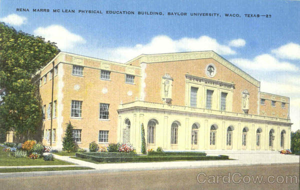 Rena Marrs Mc Lean Physical Education Building, Baylor University Waco Texas