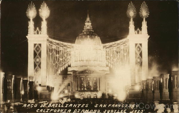 Arco De Brilliantes, California Diamond Jubilee 1925 San Francisco