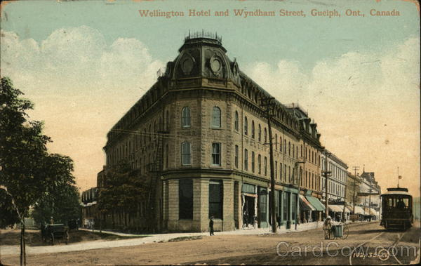 Wellington Hotel and Wyndham Street Guelph Canada Ontario