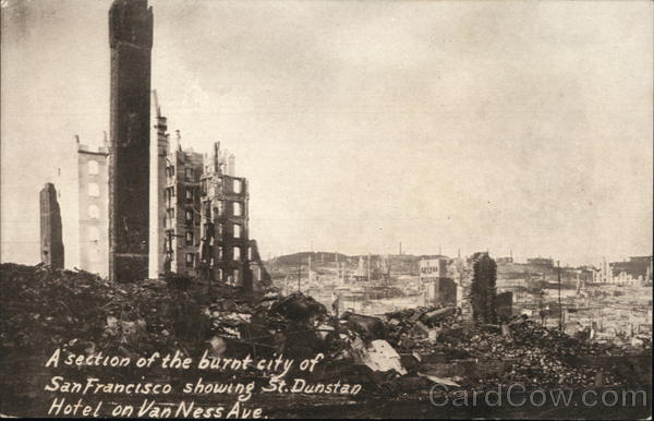 A Section of the Burnt City of San Francisco, Showing St. Dunstan Hotel on Van Ness Ave. California
