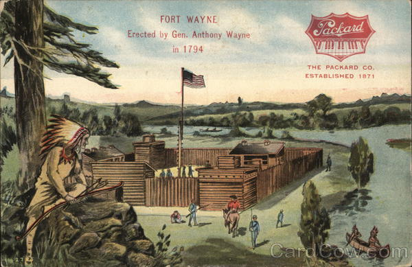 The Packard Co., Established 1871 - Fort Wayne, Erected by Gen. Anthony Wayne in 1794 Napoleon Ohio