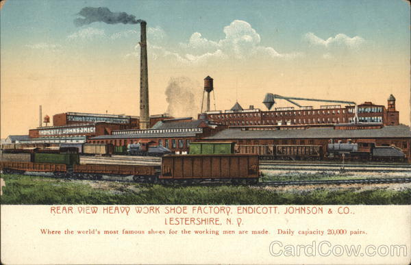 Endicott, Johnson & Co. - Heavy Work Shoe Factory Lestershire New York