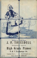We've a Full Line - J. P. Truesdell, Manufacturers' Agent for High Grade Pianos Postcard