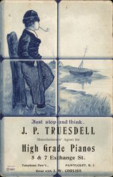 Just Stop and Think - J. P. Truesdell, Manufacturers' Agent for High Grade Pianos Postcard