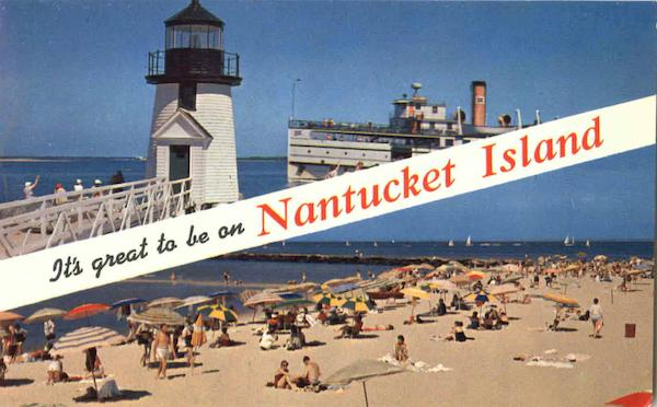 It's Great To Be An Nantucket Island Massachusetts