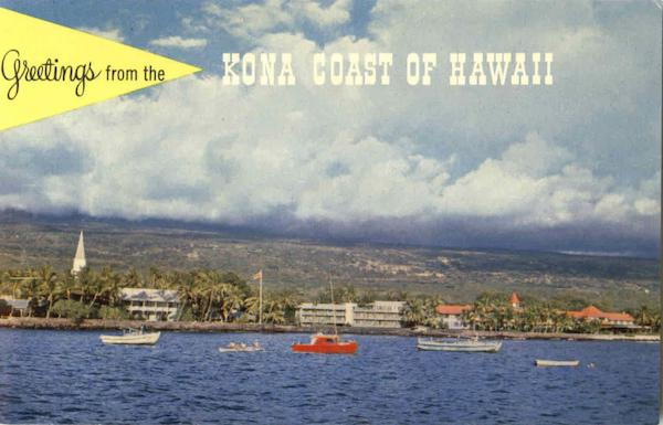 Greetings From The Kona Coast Of Hawaii Scenic