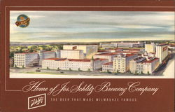 Home of Jos. Schlitz Brewing Company