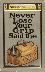 Never Lose Your Grip Said the Valise