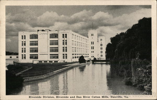 Riverside Division, Riverside and Dan River Cotton Mills Danville Virginia