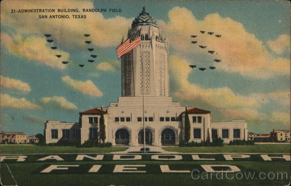 Administration Building, Randolph Field - The West Point of the Air San Antonio Texas