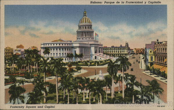 Fraternity Square and Capitol Havana Cuba Fraternal