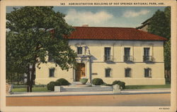Administration Building of Hot Springs National Park, Ark.