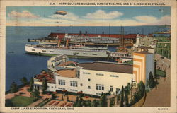 HORTICULTURE BUILDING, MARINE THEATRE, AND S.S MOSES CLEVELAND.