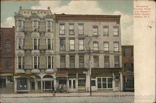 Broadway Central Hotel and Keeler's Hotel Annex Albany New York