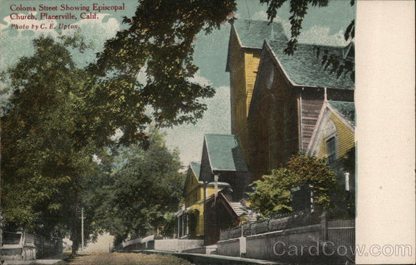 Coloma Street Showing Episcopal Church Placerville California