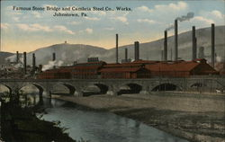 Famous Stone Bridge and Cambria Steel Company, Works