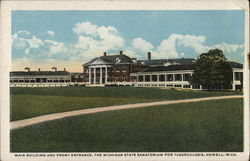 Michigan State Sanatorium for Tuberculosis - Main Building and Entrance