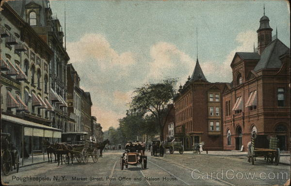 Market Street, Post Office and Nelson House Poughkeepsie New York