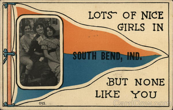 Lots of Nice Girls In South Bend, Ind., but None Like You Indiana