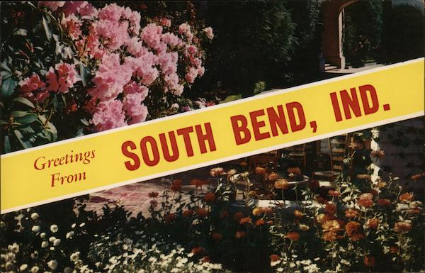 Greetings From South Bend, Ind. Indiana