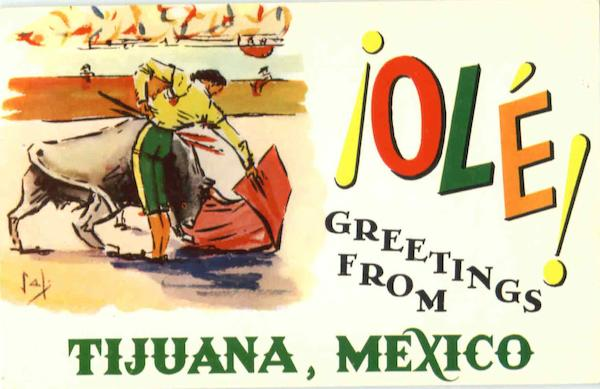 Ole Greetings From Tijuana New Mexico