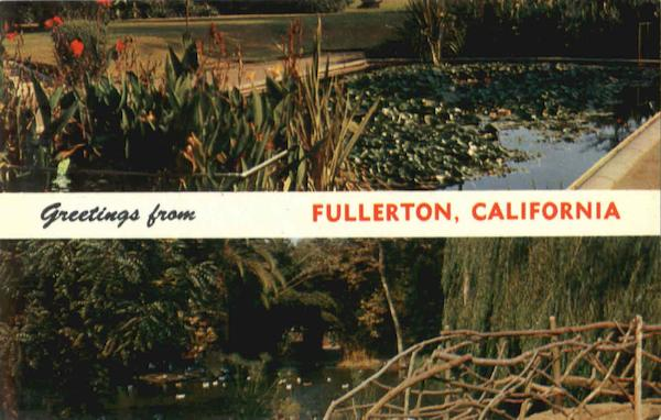 Greetings From Fullerton California