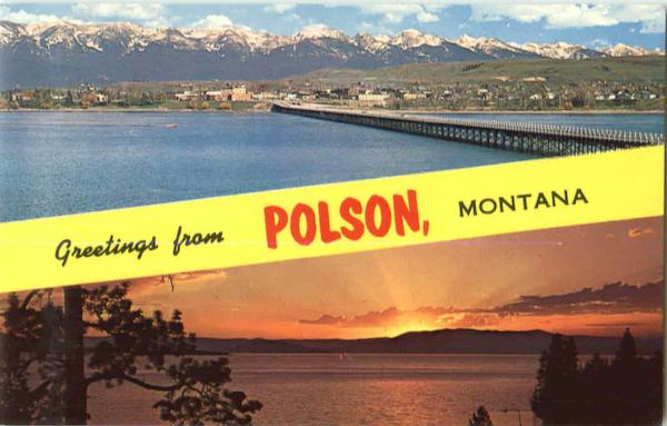 Greetings From Polson Montana