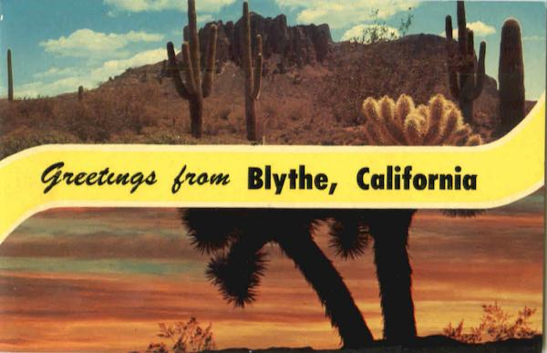 Greetings From Blythe California
