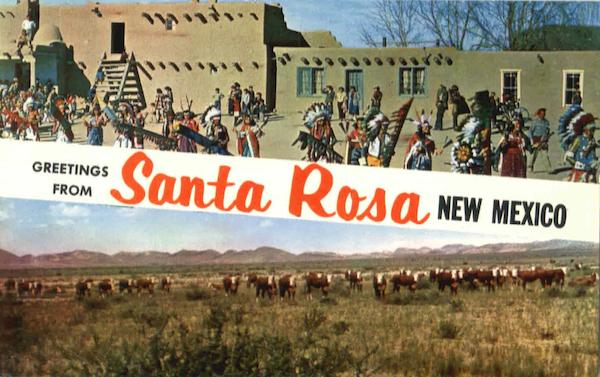 Greetings From Anta Rosa, U. S. 66 Santa Rosa New Mexico