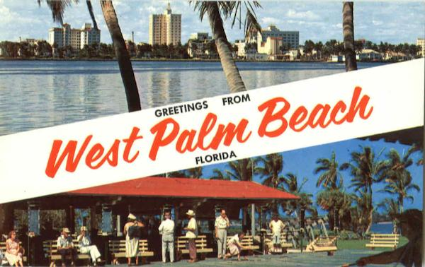 Greetings From West Palm Beach Florida