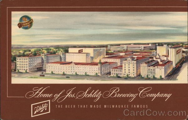 Home of Jos. Schlitz Brewing Company - The Beer That Made Milkaukee Famous