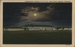 Administration Building, N.A.T.T.C. Night Scene