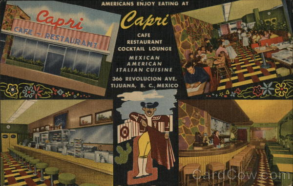 Capri Cafe- Restaurant and Cocktail Lounge Tijuana Mexico