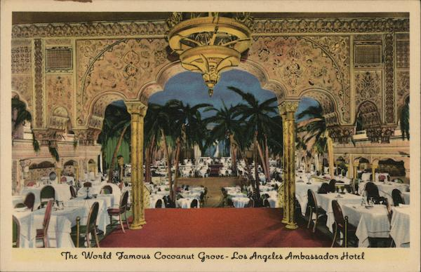 The World Famous Coconut Grove - Los Angeles Ambassador Hotel California