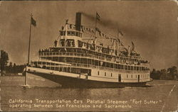 "California Transportation Co.'s Palatial Steamer ""Fort Sutter"""