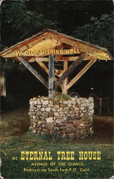 Ye Olde Wishing Well at Eternal Tree House, Avenue of the Giants Redcrest California