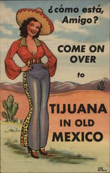 Como Esta, Amigo? Come On Over to Tijuana