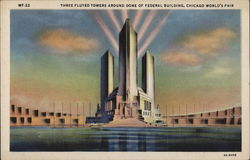 Three Fluted Towers Around Dome of Federal Building - Chicago World's Fair