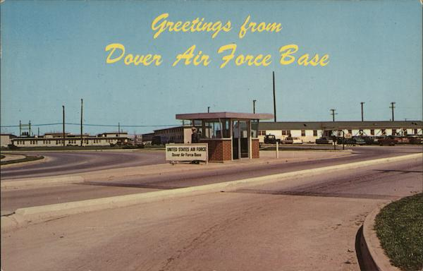 Greetings from Dover Air Force Base Delaware