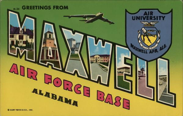Greetings from Maxwell Air Force Base Alabama Montgomery