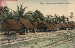 Village, Washington Island - South Pacific