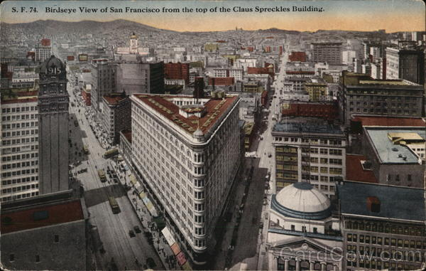 Birdseye View of San Francisco from the top of the Claus Spreckles Building California