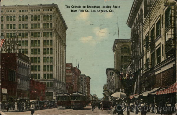 The Crowds on Broadway Looking South from Fifth St. Los Angeles California