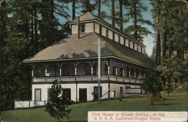 Club House at Shasta Springs, on the S.P.R.R. California-Oregon Route