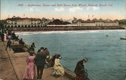 Auditorium, Casino and Bath House from Wharf Redondo Beach, CA Postcard