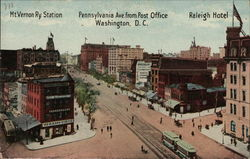 Mt. Vernon Ry. Station, Pennsylvania Ave. from Post Office, Raleigh Hotel