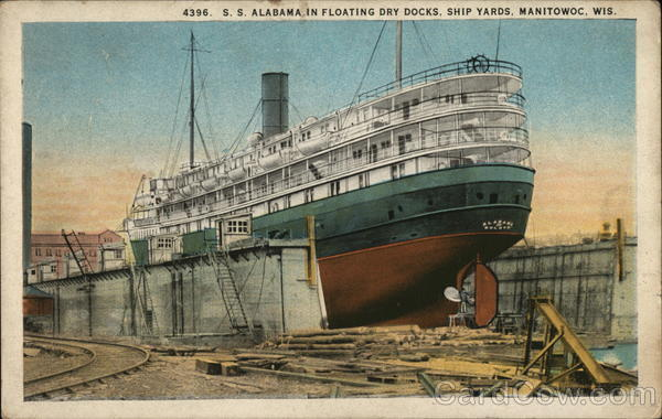 S.S. Alabama in Floating Dry Docks, Ship Yards Manitowoc Wisconsin