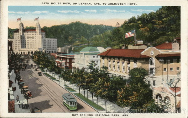 Bath House Row, Up Central Ave. to Arlington Hotel Hot Springs National Park Arkansas
