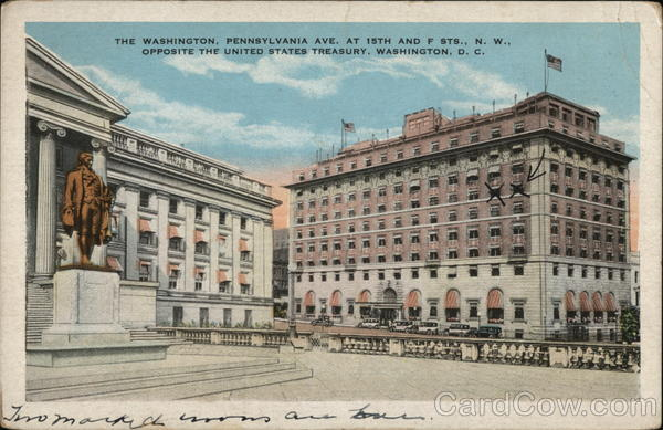 The Washington, Pennsylvania Ave. at 15th and F Sts., N.W., Opposite The United States Treasury District of Columbia
