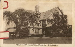 """Sagamore Hill"" Home of Colonel Roosevelt"